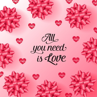 All you need is love lettering with bow and heart pattern