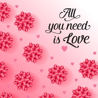 All you need is love lettering with festive bows