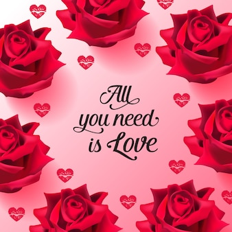 All you need is love lettering with roses and lipstick kisses