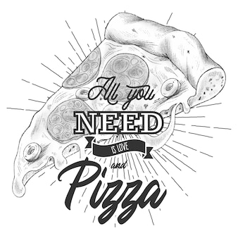All you need is love and pizza. lettering quote for pizza's lovers Free Vector