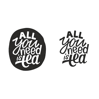 All you need is tea. hand lettering slogan. vector quote