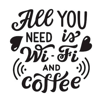 All you need is wi-fi and coffee lettering