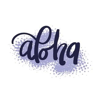 Aloha hand lettering