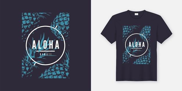 アロハハワイ。スタイルのパイナップル、タイポグラフィ、プリントを備えたtシャツとアパレルのモダンなデザイン
