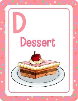 Flashcard dell'alfabeto con la lettera d per dessert