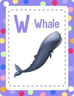 Flashcard dell'alfabeto con la lettera w per la balena