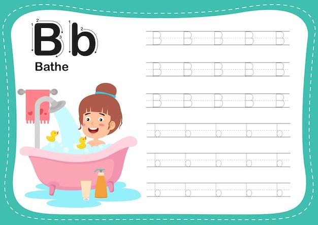 Alphabet letter bathe exercise with girl vocabulary