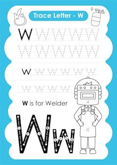문자 w 용접기로 직업 어휘가있는 알파벳 추적 워크 시트