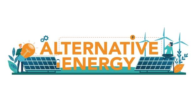 代替エネルギーの活版印刷ヘッダーの概念。エコロジーのアイデアは、電力と電気にこだわっています。環境を守ろう。ソーラーパネルと風車。孤立したフラットベクトル図