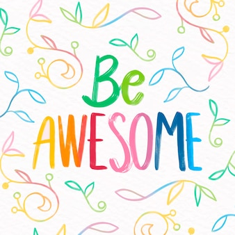 Always be awesome lettering