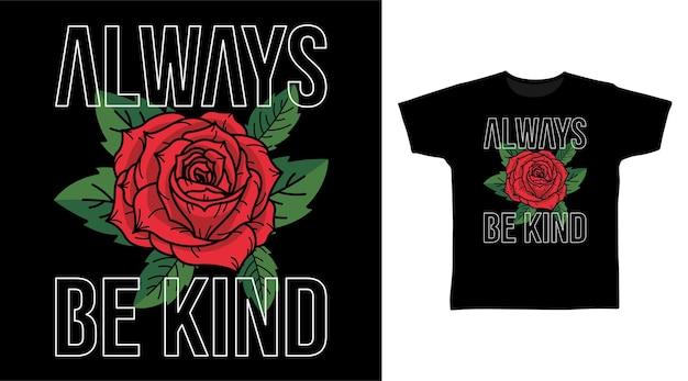 Always be kind rose typography tee design
