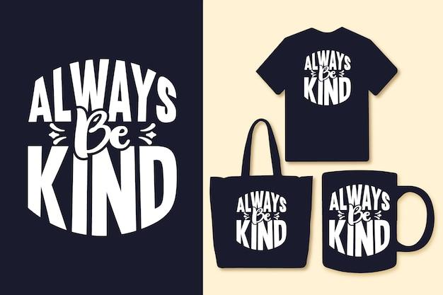 常に親切なタイポグラフィの引用tシャツと商品である