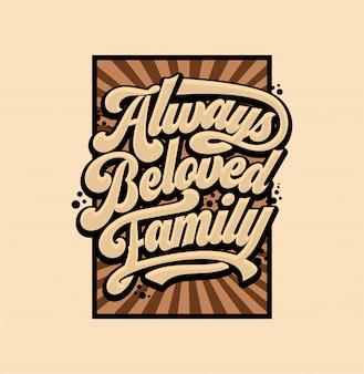 Always beloved family lettering