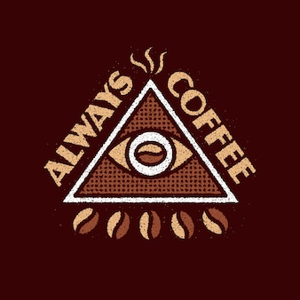 Always coffee grunge logo design