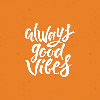 Always good vibes lettering