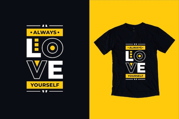 Always love yourself modern inspirational quotes t shirt design