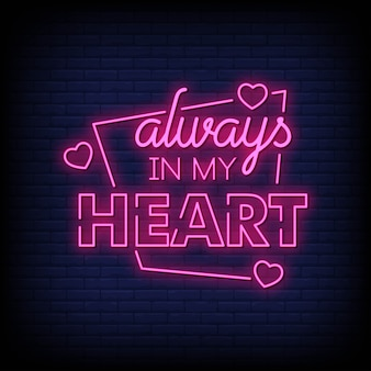 Always in my heart neon signs style text