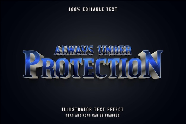 Always under protection,editable text effect blue gradation grey metal text style