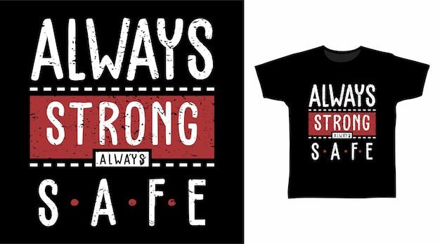 항상 강력하고 안전한 타이포그래피 티셔츠 디자인