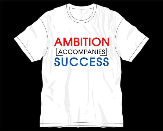 Амбиции успех мотивационные вдохновляющие цитаты типография футболка дизайн графический вектор