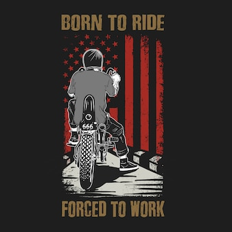American born to ride force to work illustration vector