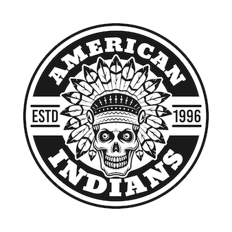 American indians vector round badge with chief skull in vintage monochrome style isolated on white background