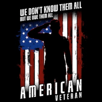 American veteran - we don't know them all, but we owe them all