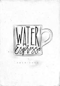 Чашка американо кофе с надписью вода, эспрессо в винтажном графическом стиле, рисунок на фоне грязной бумаги