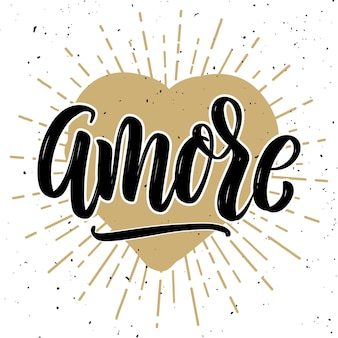 Amore. hand drawn motivation lettering quote.  element for poster, , greeting card.  illustration