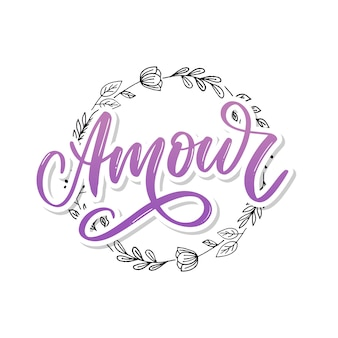Amour. vector handwritten lettering with hand drawn flowers.
