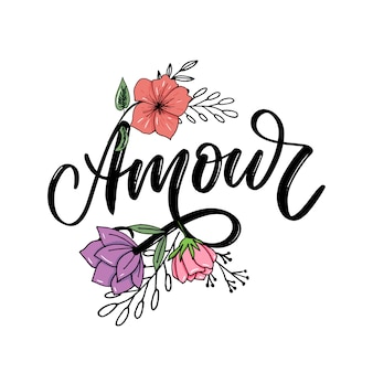 Amour. vector handwritten lettering with hand drawn flowers