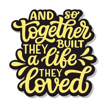 그래서 그들은 함께 사랑하는 삶을 만들었습니다.