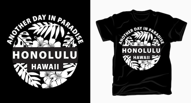 Another day in paradise honolulu hawaii typography design for t-shirt
