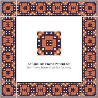 アンティークタイルフレームパターンセットチェックスクエアクロスドットジオメトリ、セラミック装飾。