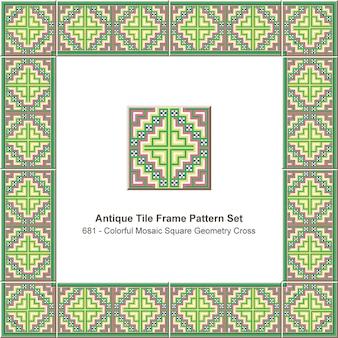 アンティークタイルフレームパターンセットカラフルなモザイクピクセル正方形ジオメトリクロス、セラミック装飾。