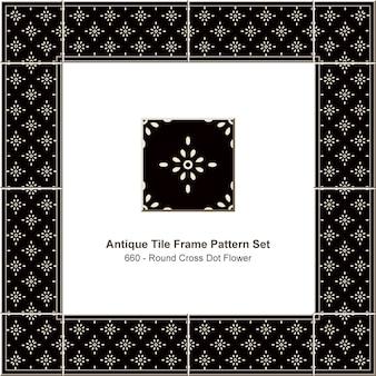 アンティークタイルフレームパターンセットラウンドクロスドットフラワー、セラミック装飾。