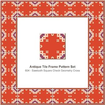 アンティークタイルフレームパターンセット鋸歯状の正方形のチェックジオメトリクロス、セラミック装飾。