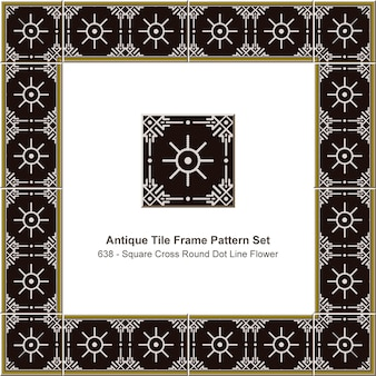 アンティークタイルフレームパターンセットスクエアクロスラウンドドットライン花、セラミック装飾。