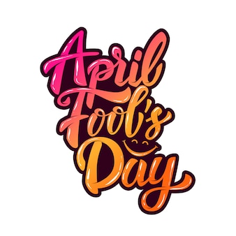 April fools day. hand drawn lettering phrase  on white background.  element for poster, greeting card.  illustration.