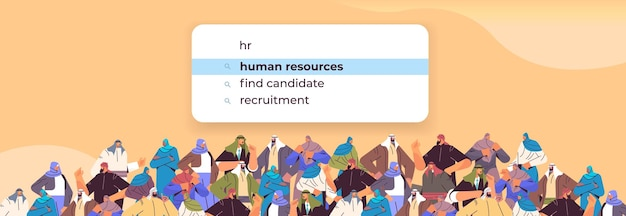 Arabic people crowd choosing hr in search bar human resources recruitment hiring internet networking concept horizontal portrait vector illustration