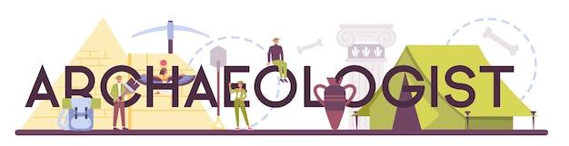 Типографское слово археолог. ученый-историк, палеонтолог. знание прошлого и древности. исследование античной цивилизации.