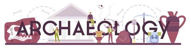 Типографский заголовок археологии. ученый-историк, палеонтолог. знание прошлого и древности.