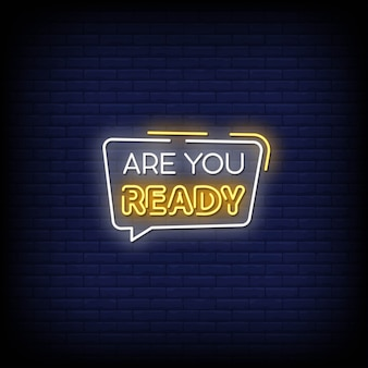 Are you ready neon signs