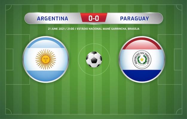 아르헨티나 대 파라과이 스코어보드 방송 축구 남미 토너먼트 2021