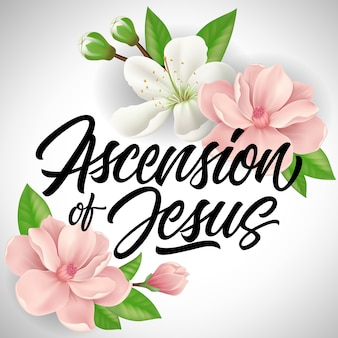 Ascension of jesus lettering with blossoms