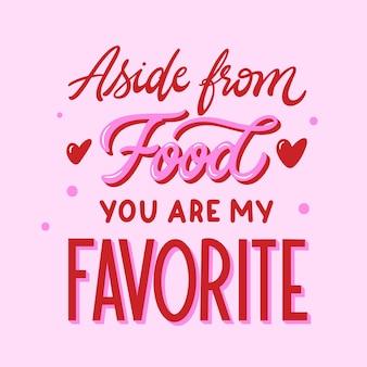 食べ物は別として、あなたは私のお気に入りのメッセージです