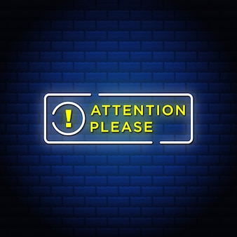 Attention please neon signs style text.
