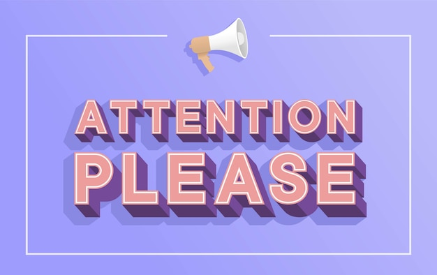 Attention please word with megaphone  illustration concept, exclamation mark  caution sign,  , flyer