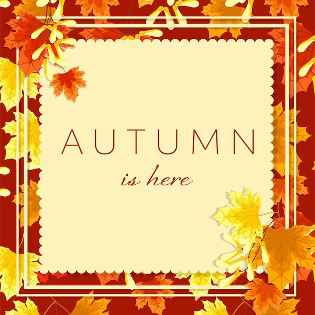 Autumn floral background with autumn is here text.