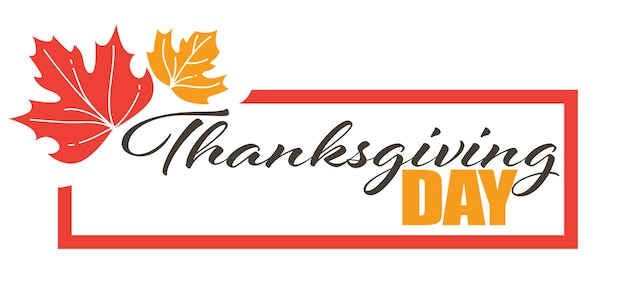 Autumn holiday greeting banner, isolated frame with dry leaves and calligraphic text. thanksgiving day celebration of american event. seasonal festive, traditions and customs, vector in flat